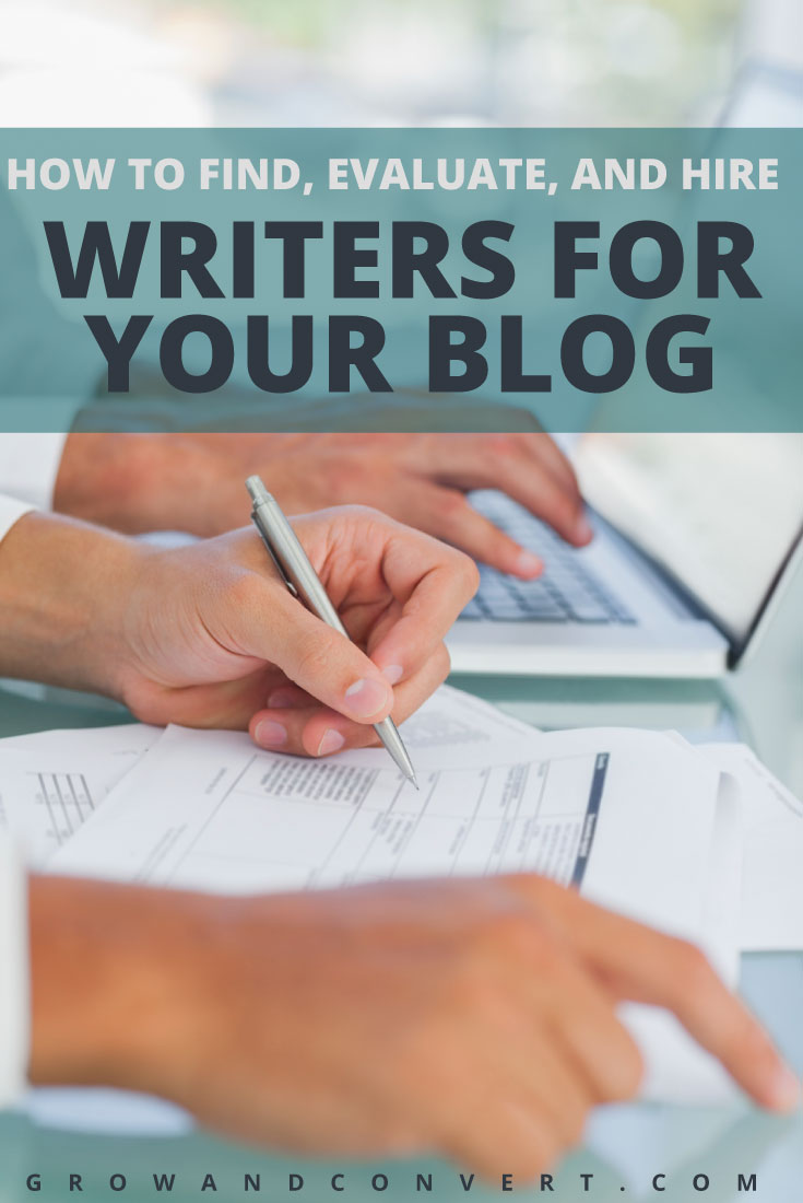 How to find, evaluate and hire writers for your blog.